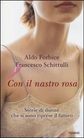 """Domani a Casale la presentazione del libro """"Con il nastro rosa – Storie di donne che si sono riprese il futuro"""""""
